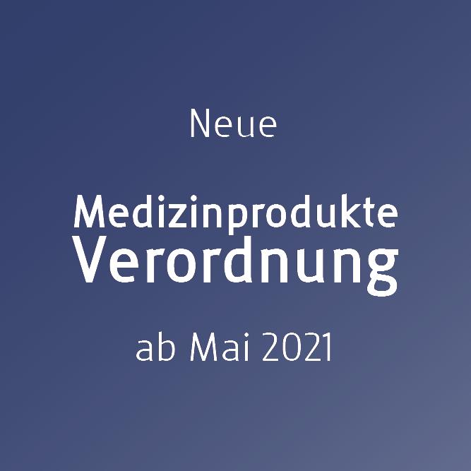 Neue Medizinprodukte Verordnung ab Mai 2021